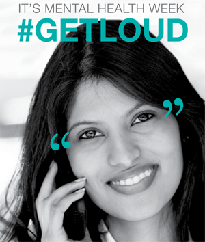 Mental Health Week - Get Loud